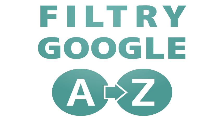 Filtry Google od A do Z
